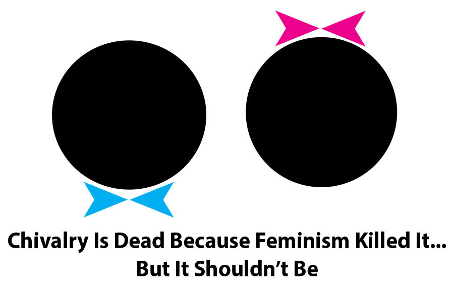 Chivalry Is Dead Because Feminism Killed It